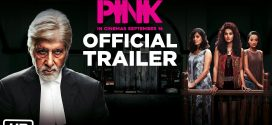 Pink | A Quality Bollywood Movie | Personal Views and Reviews