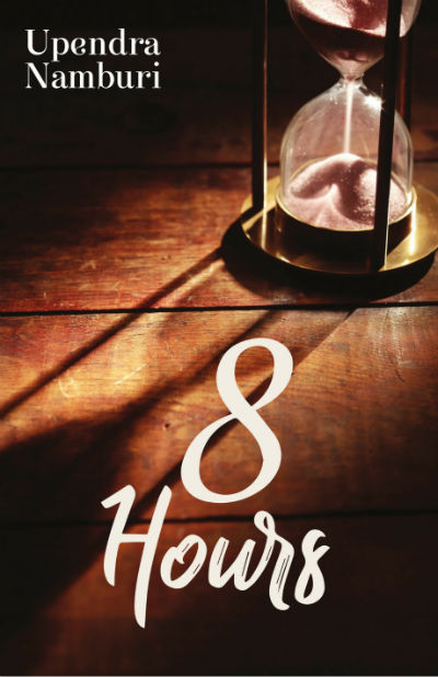 8 Hours (Numbers Book 3) by Upendra Namburi - Book Cover