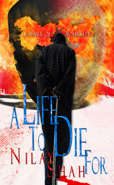 A Life To Die For by Nilay Shah - Book Cover