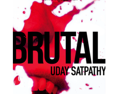 Brutal | Crime Thriller by Uday Satpathy | Book Reviews