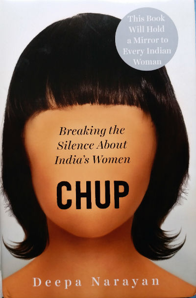 Chup: Breaking the Silence About India's Women by Deepa Narayan | Book Cover