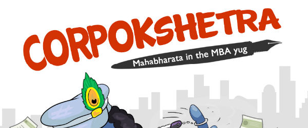 Corpokshetra: Mahabharata in the MBA Yug  by Deepak Kaul  Book Reviews