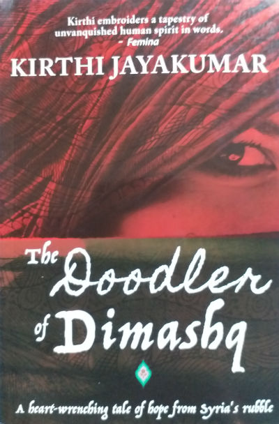The Doodler of Dimashq: A Heart Wrenching Tale of Hope From Syria's Rubble - by Kirthi Jayakumar - Book Cover