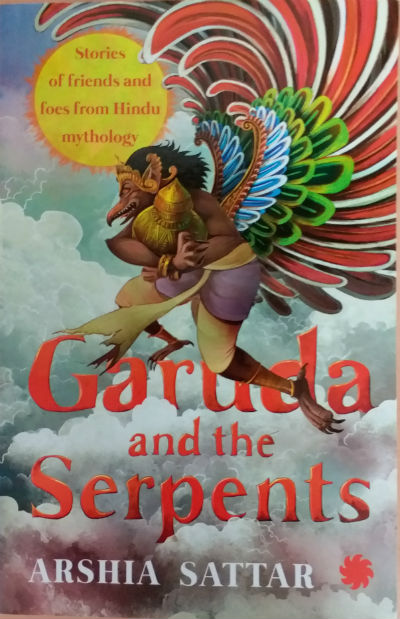Garuda and the Serpents: Stories of Friends and Foes from Hindu Mythology by Arshia Sattar | Book Cover