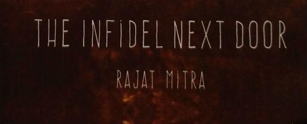 The Infidel Next Door by Rajat Mitra | Book Reviews