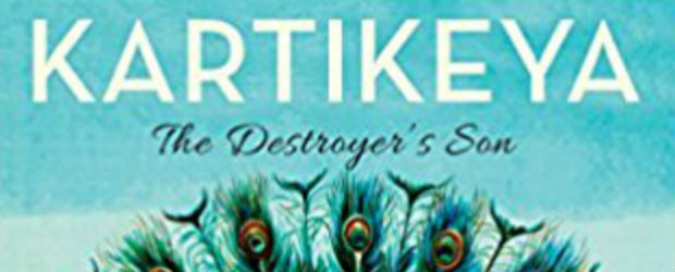 Kartikeya: The Destroyer's Son by Anuja Chandramouli | Book Review