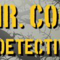 Mr. Cool Detective: What went wrong? by Arun K. Nair - Book Cover Page