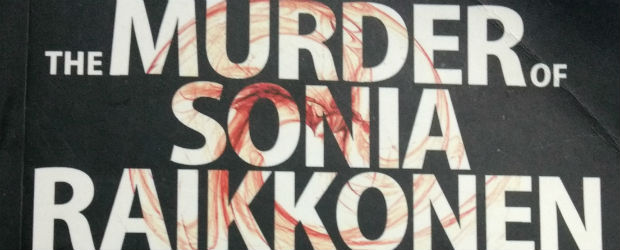 The Murder of Sonia Raikkonen by Salil Desai | Book Reviews