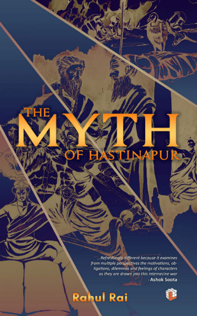 The Myth of Hastinapur by Rahul Rai - Book Cover