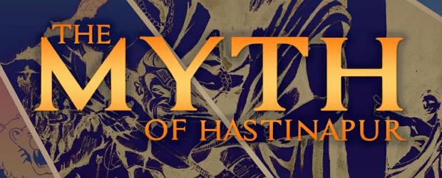 The Myth of Hastinapur by Rahul Rai | Book Reviews