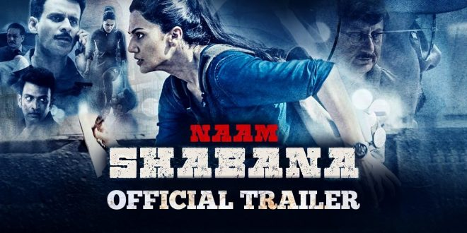 Naam Shabana | A Nice Bollywood Movie | Personal Reviews