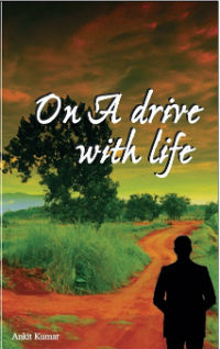 On a Drive with Life! By Ankit Kumar | Book Reviews