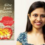 Poulomi Sengupta - Author of - The Last Bloom