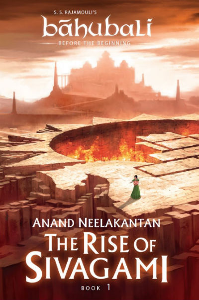 The Rise of Sivagami: Book 1 of Baahubali – Before the Beginning by Anand Neelakantan - Book Cover