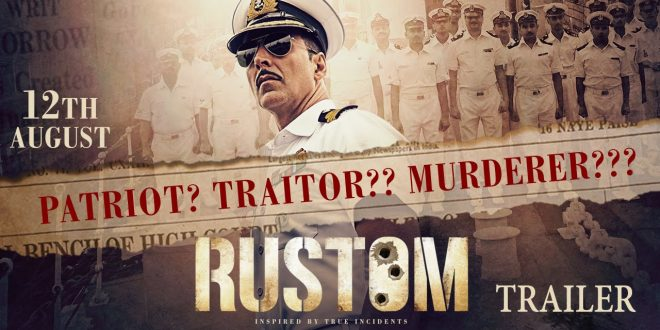 Rustom | Hindi Thriller Film | Movie Reviews