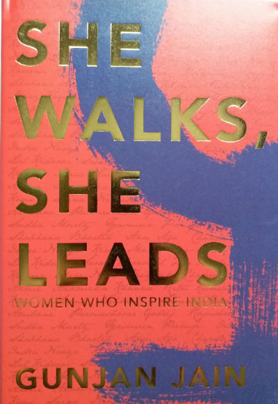 She Walks, She Leads: Women Who Inspires India by Gunjan Jain | Book Cover