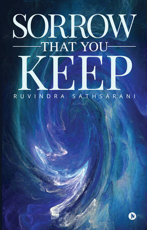 Sorrow that You Keep by Ruvindra Sathsarani | Book Cover