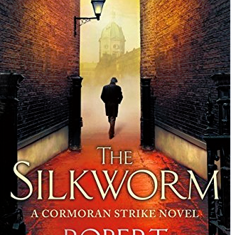 The Silkworm (Cormoran Strike series) by Robert Galbraith (J. K. Rowling) | Book Reviews