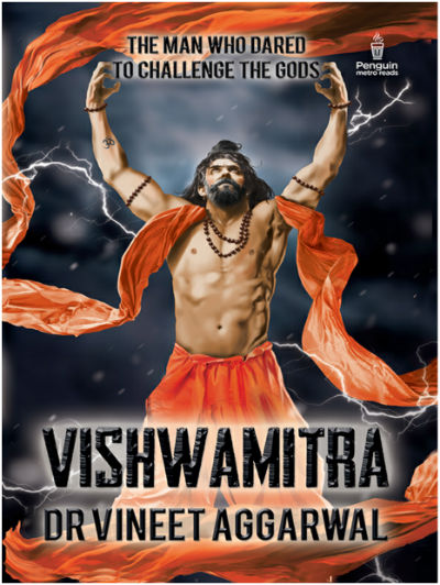 Vishwamitra : The Man Who Dared to Challenge the Gods by Dr Vineet Aggarwal - Cover Page