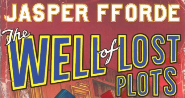 The Well of Lost Plots By Jasper Fforde | Mini Article About A Book