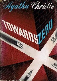 Towards Zero - by Agatha Christie - Us First Edition Cover (1944) - Cover