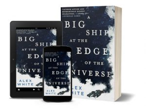 A Big Ship at the Edge of the Universe by Alex White | Book Cover