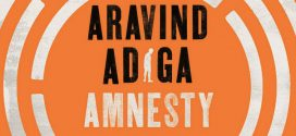 Amnesty by Aravind Adiga | Book Review