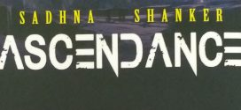 Ascendance by Sadhna Shanker | Book Reviews