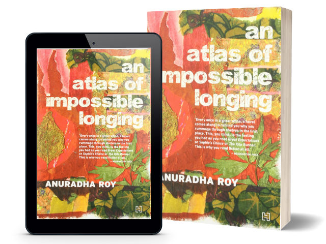 An Atlas of Impossible Longing by Anuradha Roy | Book Cover