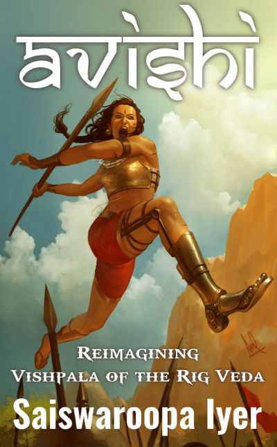 Avishi: Vishpala of Rig Veda Reimagined by Saiswaroopa Iyer | Book Cover