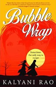 Bubble Wrap by Kalyani Rao