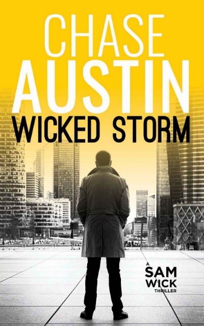Wicked Storm: A Thrilling Ride (Sam Wick Rapid Thrillers Book 1) by Chase Austin | Book Cover