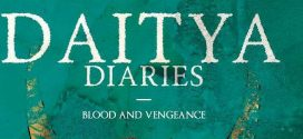 Daitya Diaries (Blood And Vengeance) by Aditya K. V. | Book Review