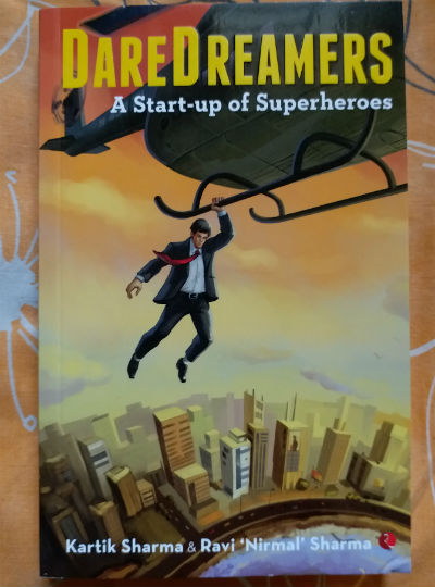 Daredreamers: A Start-up of Superheroes by Kartik and Ravi Nirmal Sharma | Book Cover