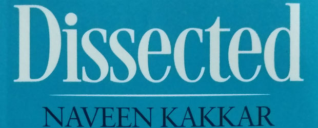 Dissected by Naveen Kakkar | Book Review