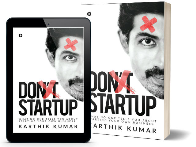 Don't Startup: What No One Tells You about Starting Your Own Business By Karthik Kumar | Book Cover