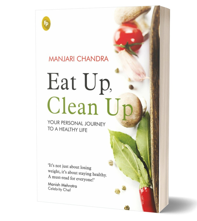 Eat Up, Clean Up: Your Personal Journey To A Healthy Life By Manjari Chandra | Book Cover