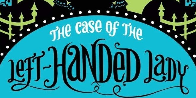 Enola Holmes Book 2 -The Case of the Left Handed Lady by Nancy Springer | Book Review