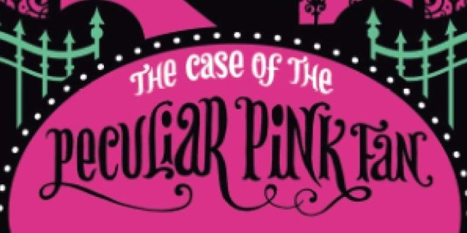 Enola Holmes – Book 4: The Case of the Peculiar Pink Fan | Book Review
