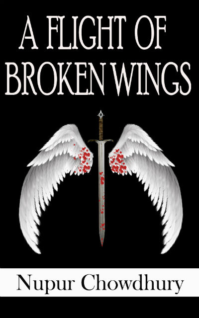 A Flight of Broken Wings by Nupur Chowdhury | Book Cover