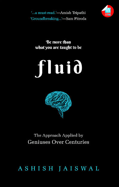 Fluid: The Approach Applied by Geniuses Over Centuries by Ashish Jaiswal | Book Cover