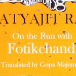On The Run With Fotikchand by Satyajit Ray (Translated by: Gopa Majumdar) | Book Cover