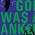 If God Was A Banker - Book Cover