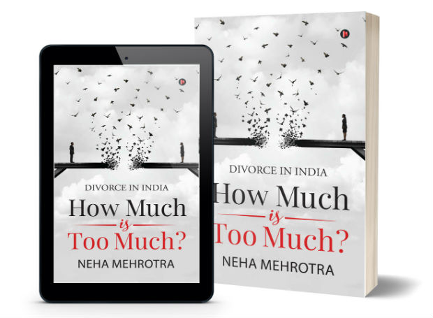 How much is too much – Divorce in India by Neha Mehrotra | Book Cover