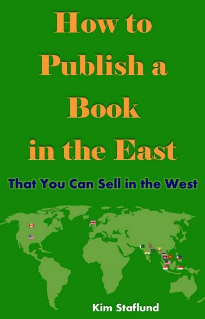 How to Publish a Book in the East That You Can Sell in the West by Kim Staflund - Book Cover