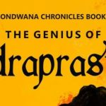 The Genius of Indraprastha (Gondwana Chronicles Book 1) by Harshwardhan | Book Cover
