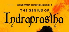 The Genius of Indraprastha (Gondwana Chronicles Book 1) by Harshwardhan | Book Review