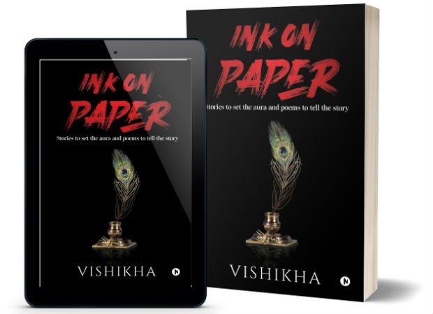 Ink On Paper (Stories to set the aura and poems to tell the story) By Vishikha | Book Cover