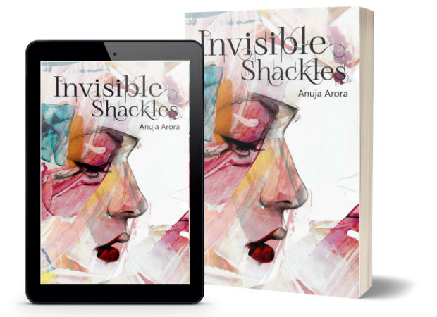 Invisible Shackles By Anuja Arora | Book Cover