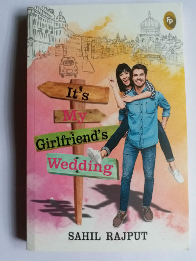 It's My Girlfriend's Wedding by Sahil Rajput | Book Cover